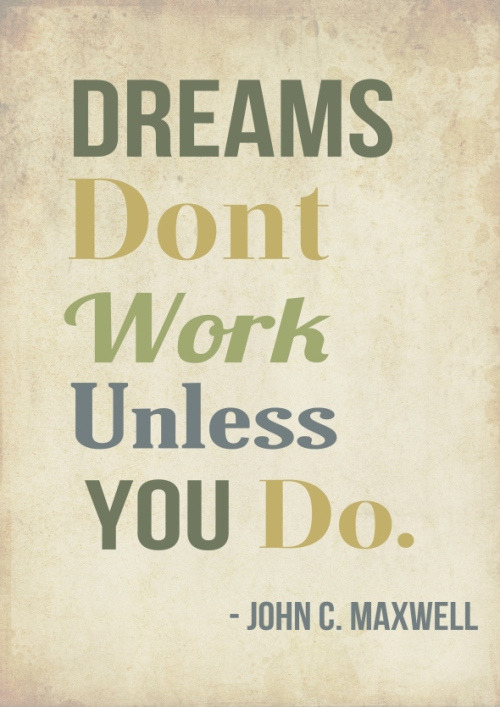 dreams-dont-work-unless-you-do-john-c-maxwell
